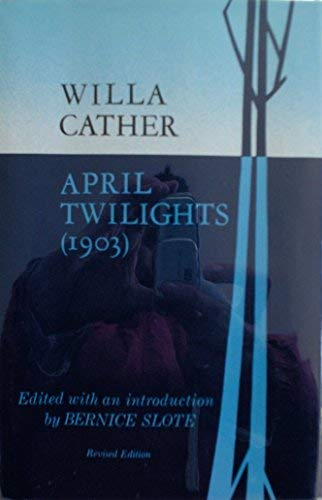 9780803200111: April Twilights (1903)