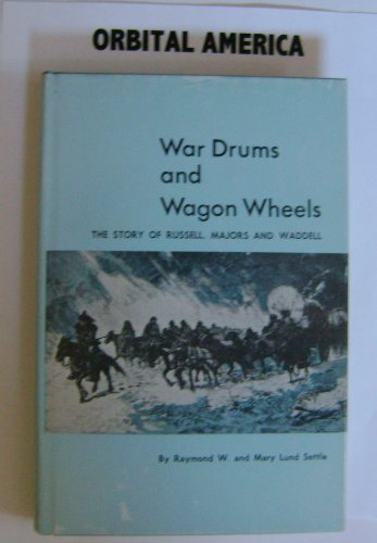 9780803201729: War Drums and Wagon Wheels: The Story of Russell, Majors and Waddell