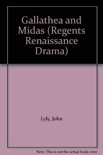 9780803202689: Gallathea and Midas (Regents Renaissance Drama Series)