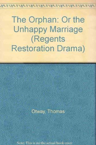 The Orphan: Otway, Thomas. Aline Mackenzie Taylor, editor