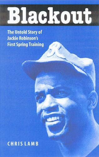 9780803204317: Blackout: The Untold Story of Jackie Robinson's First Spring Training by Lamb...