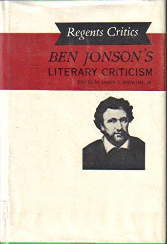 Ben Jonson's Literary Criticism (Regents Critics Series): Ben Jonson