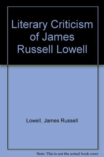 Literary Criticism of James Russell Lowell: James Russell Lowell