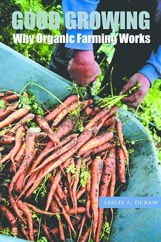 9780803204966: Good Growing: Why Organic Farming Works (Our Sustainable Future)