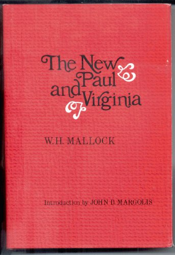 The new Paul and Virginia;: Or, Positivism on an island: Mallock, W. H