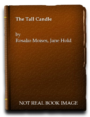 The Tall Candle: The Personal Chronicle of a Yaqui Indian