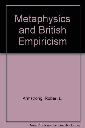METAPHYSICS AND BRITISH EMPIRICISM.: Armstrong, Robert L.