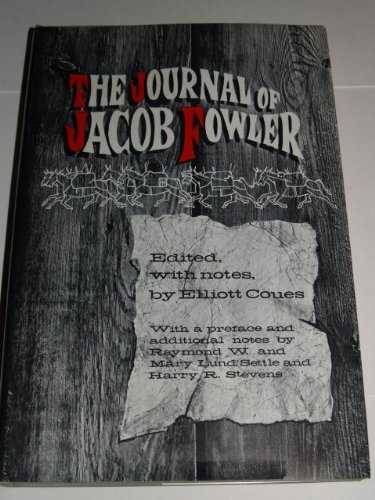 The Journal of Jacob Fowler: Jacob Fowler; Editor-Elliott