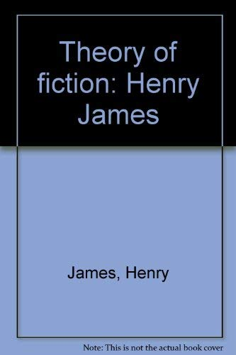 Theory of fiction: Henry James: James, Henry