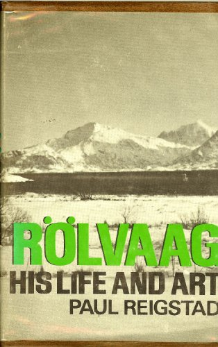 Rolvaag: His Life and Art: Reigstad, Paul
