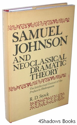 SAMUEL JOHNSON AND NEOCLASSICAL DRAMATIC THEORY: The: Stock, R. D.