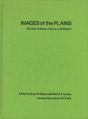 Images of the Plains: The Role of: Editor-Brian W. Blouet;