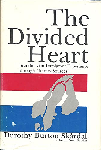 The Divided Heart: Scandinavian Immigrant Experience through Literary Sources: Skardal, Dorothy ...