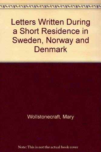 9780803208629: Letters Written during a Residence in Sweden, Norway, and Denmark
