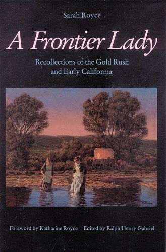 9780803209091: A Frontier Lady: Recollections of the Gold Rush and Early California