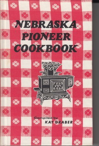 9780803209459: Nebraska Pioneer Cookbook