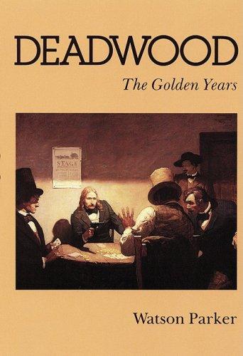9780803209732: Deadwood: The Golden Years