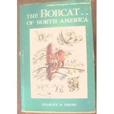 9780803209770: The Bobcat of North America: Its History, Life Habits, Economic Status and Control, with a List of Currently Recognised Subspecies (Publications)