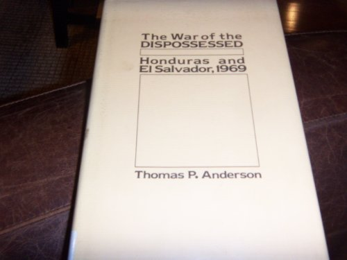 9780803210097: The War of the Dispossessed: Honduras and El Salvador, 1969