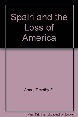9780803210141: Spain and the Loss of America