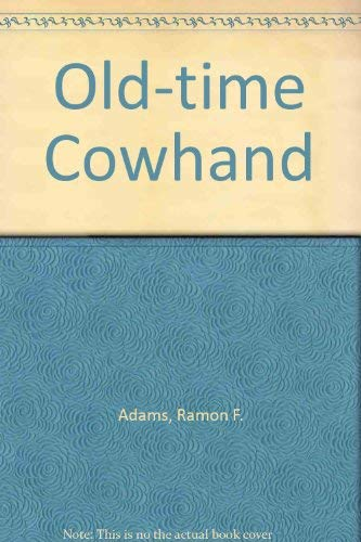 9780803210257: The Old-Time Cowhand