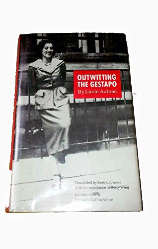Outwitting the Gestapo: Aubrac, Lucie; Wing,