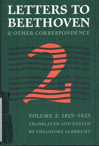 9780803210394: Letters to Beethoven and Other Correspondence: Vol. 2 (1813-1823) (North American Beethoven Studies)