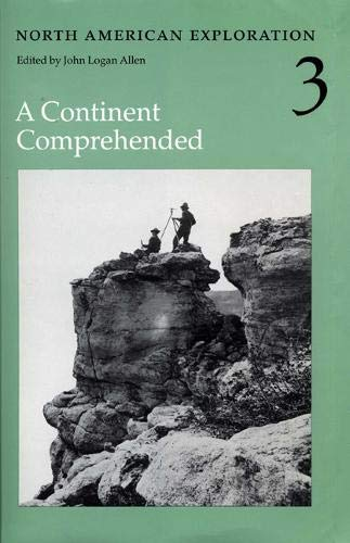 9780803210431: North American Exploration, Volume 3: A Continent Comprehended