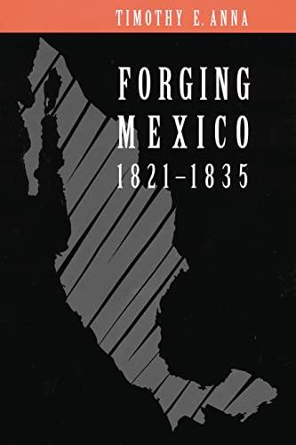 9780803210479: Forging Mexico: 1821-1835
