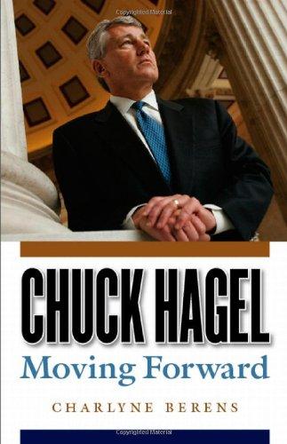 9780803210752: Chuck Hagel: Moving Forward