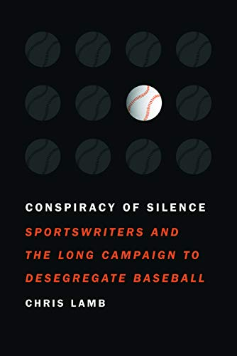 9780803210769: Conspiracy of Silence: Sportswriters and the Long Campaign to Desegregate Baseball