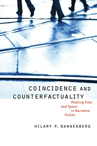 Coincidence and Counterfactuality : Plotting Time and Space in Narrative Fiction : (Frontiers of ...