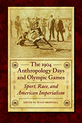 9780803210981: The 1904 Anthropology Days and Olympic Games: Sport, Race, and American Imperialism