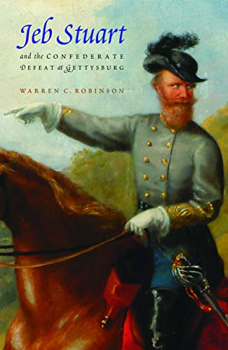 9780803211018: Jeb Stuart and the Confederate Defeat at Gettysburg