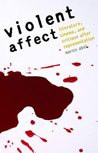 9780803211186: Violent Affect: Literature, Cinema, and Critique After Representation