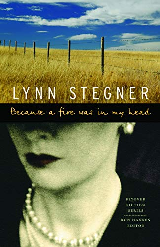 Because a Fire Was in My Head (Flyover Fiction Series): Stegner, Lynn