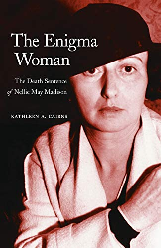 9780803211414: The Enigma Woman: The Death Sentence of Nellie May Madison (Women in the West)