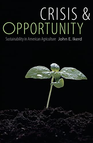 9780803211421: Crisis and Opportunity: Sustainability in American Agriculture (Our Sustainable Future)