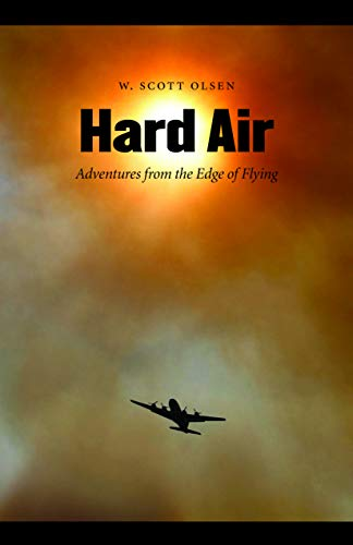 9780803211445: Hard Air: Adventures from the Edge of Flying
