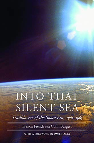 9780803211469: Into That Silent Sea: Trailblazers of the Space Era, 1961-1965