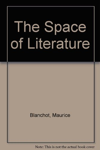 """The Space of Literature: A Translation of """"L'Espace litt?raire"""": Blanchot, Maurice; ..."""