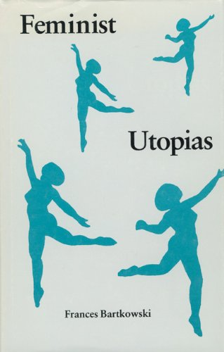 9780803212053: Feminist Utopias