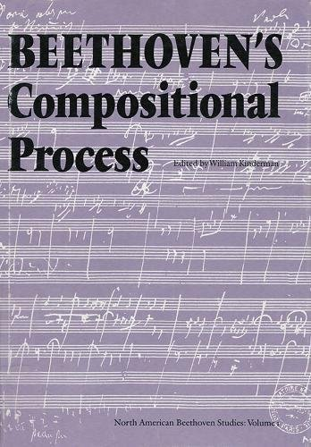9780803212220: Beethoven's Compositional Process (North American Beethoven Studies)
