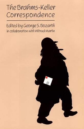 The Brahms-Keller Correspondence: Bozarth, George (editor); Martin, Wiltrud (editor)