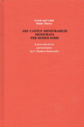 ARS CANTUS MENSURABILIS MENSURATA PER MODOS IURIS/THE ART OF MENSURABLE SONG MEASURED BY THE MODE...