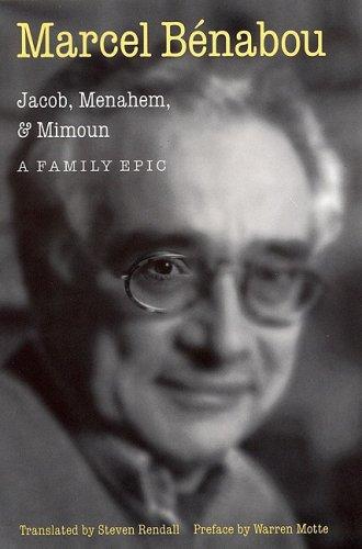 Jacob, Menahem, and Mimoun: A Family Epic (0803212852) by Marcel Benabou; Steven Rendall; Warren Motte