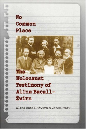 9780803212961: No Common Place: The Holocaust Testimony of Alina Bacall-Zwirn
