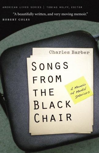 9780803212985: Songs from the Black Chair: A Memoir of Mental Interiors (American Lives)