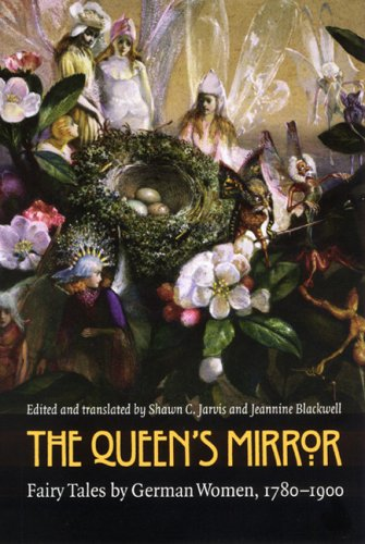 9780803212992: The Queen's Mirror: Fairy Tales by German Women, 1780-1900 (European Women Writers)