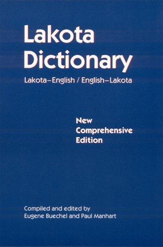9780803213050: Lakota Dictionary: Lakota-English / English-Lakota, New Comprehensive Edition